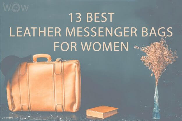 13 Best Leather Messenger Bags For Women