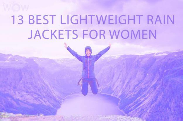 13 Best Lightweight Rain Jackets For Women