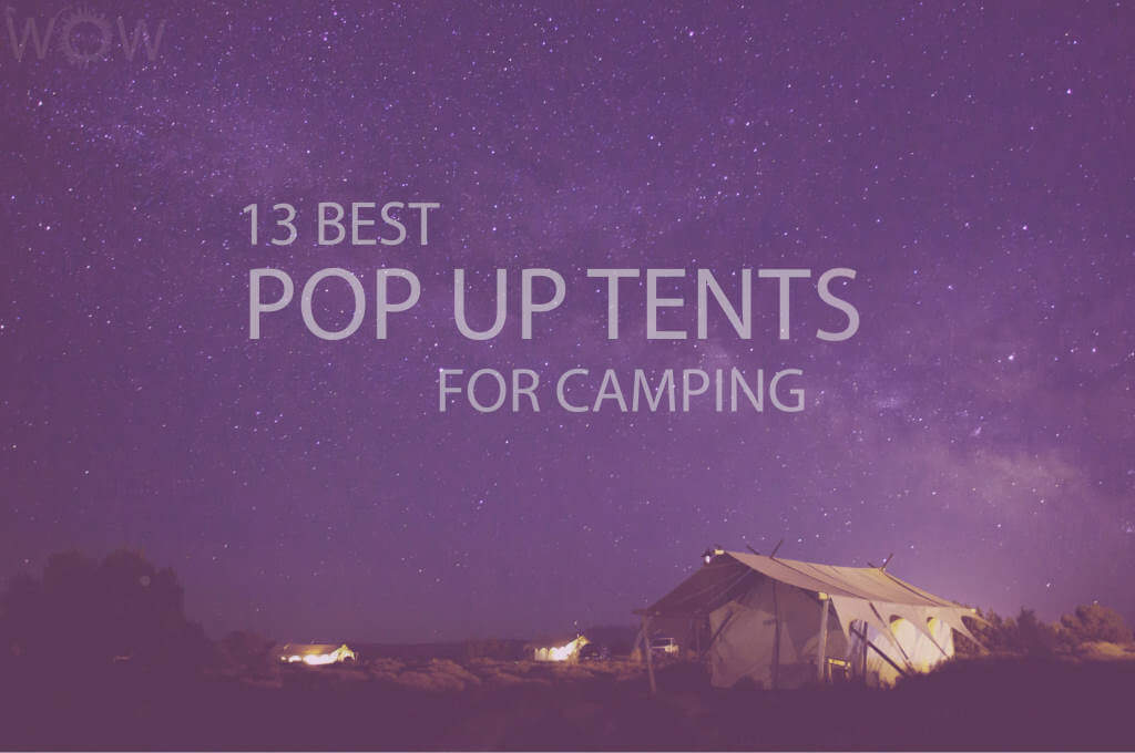 13 Best Pop Up Tents for Camping