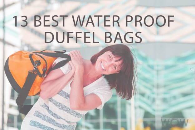 13 Best Water Proof Duffel Bags
