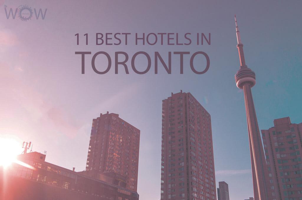 11 Best Hotels in Toronto