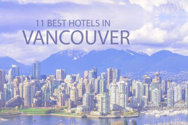 11 Best Hotels in Vancouver