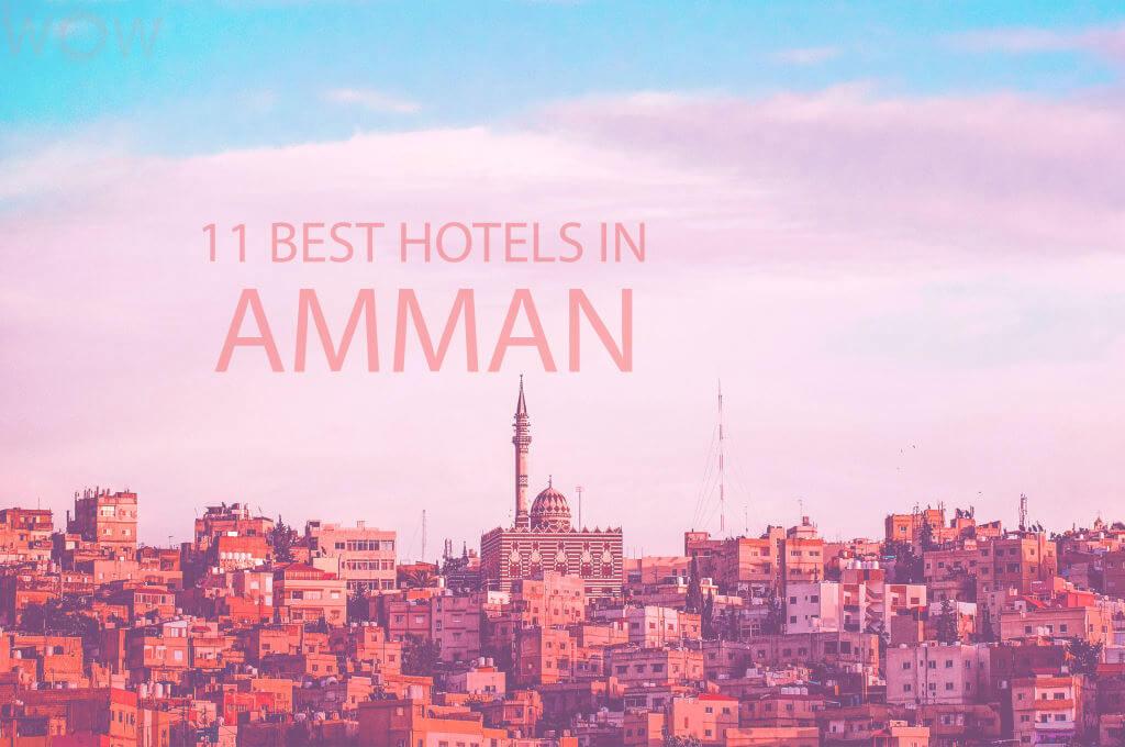 11 Best Hotels in Amman