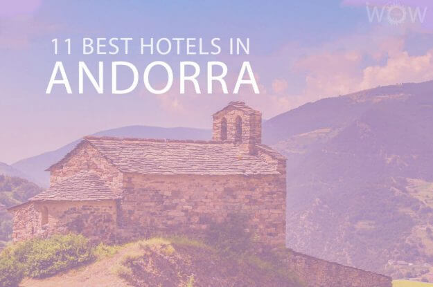 11 Best Hotels in Andorra