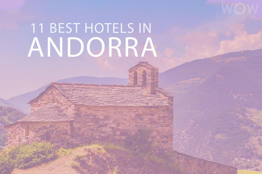 11 Best Hotels in Andorra