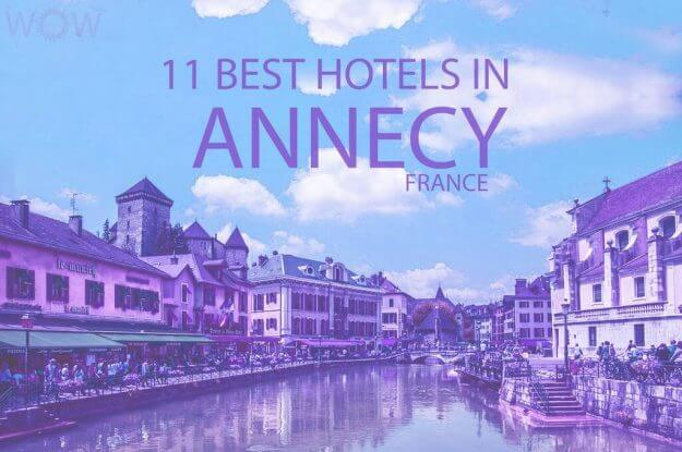 11 Best Hotels in Annecy, France