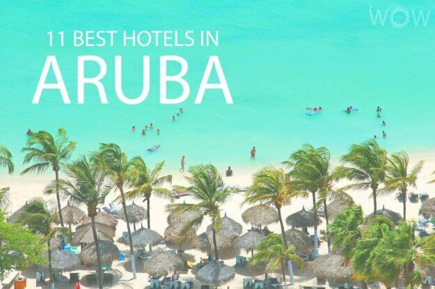 11 Best Hotels in Aruba