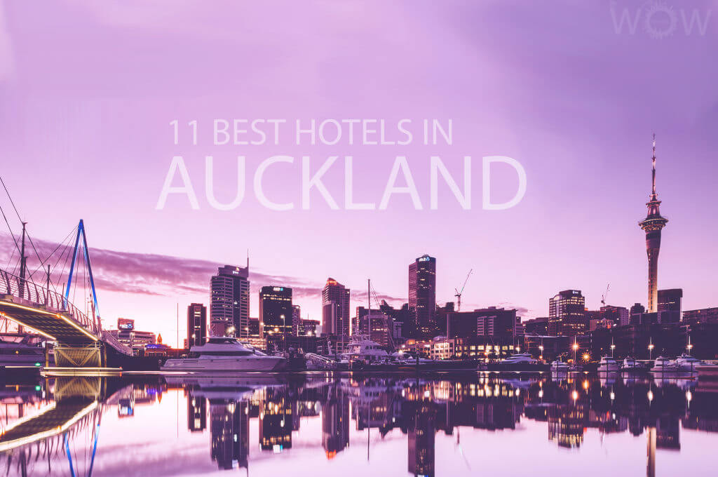 11 Best Hotels in Auckland