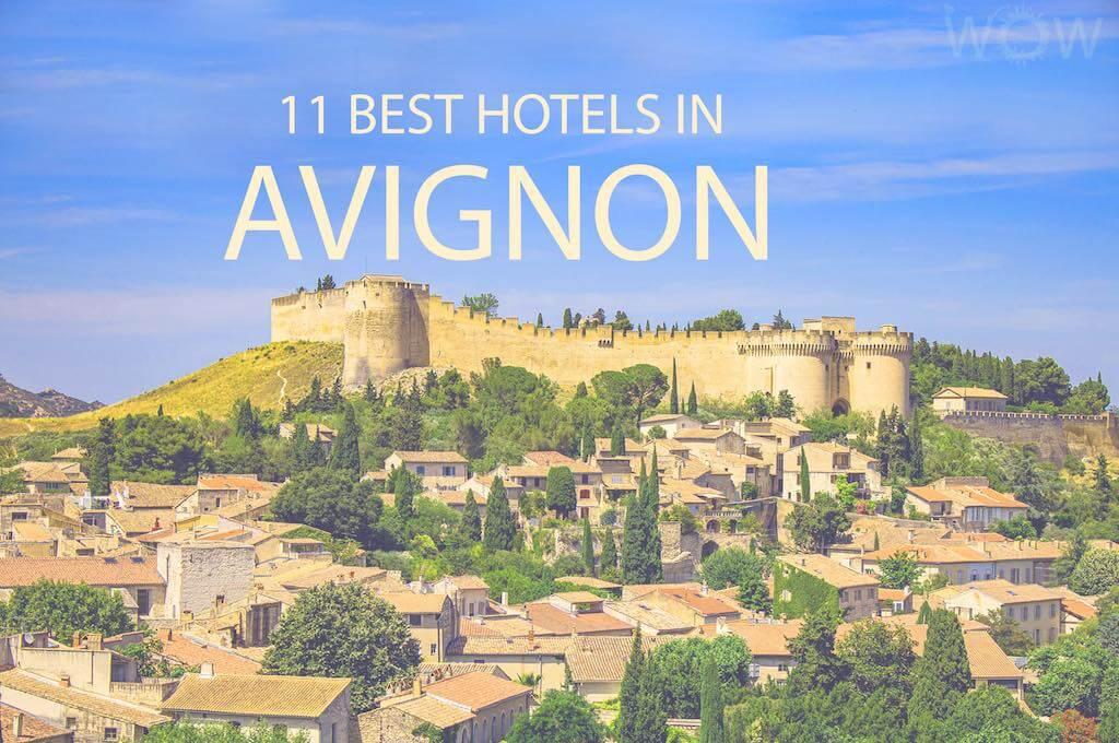 11 Best Hotels in Avignon