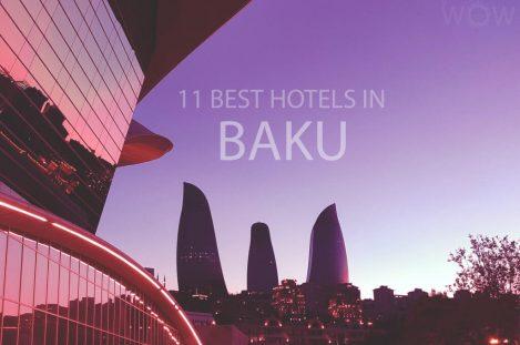 11 Best Hotels in Baku
