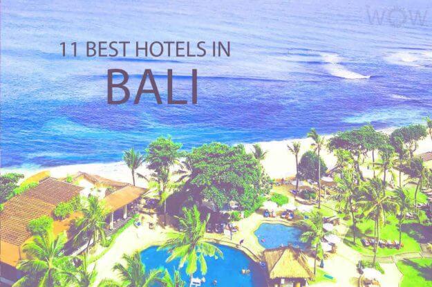 11 Best Hotels In Bali