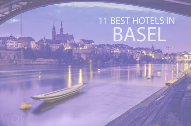 11 Best Hotels in Basel