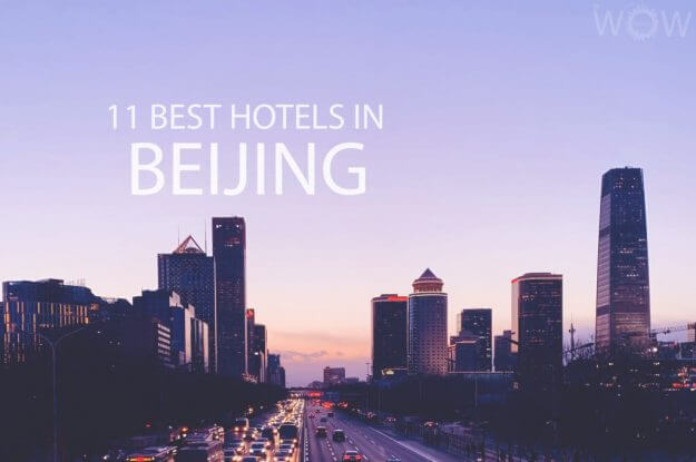 11 Best Hotels in Beijing