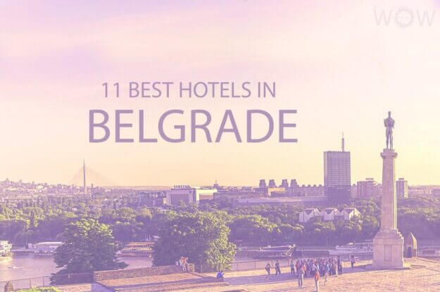 11 Best Hotels in Belgrade