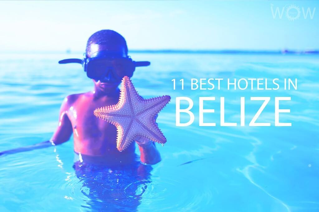 11 Best Hotels in Belize