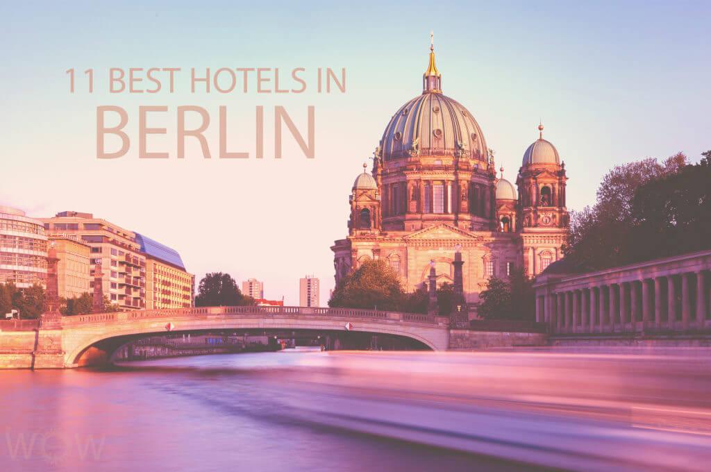 11 Best Hotels in Berlin