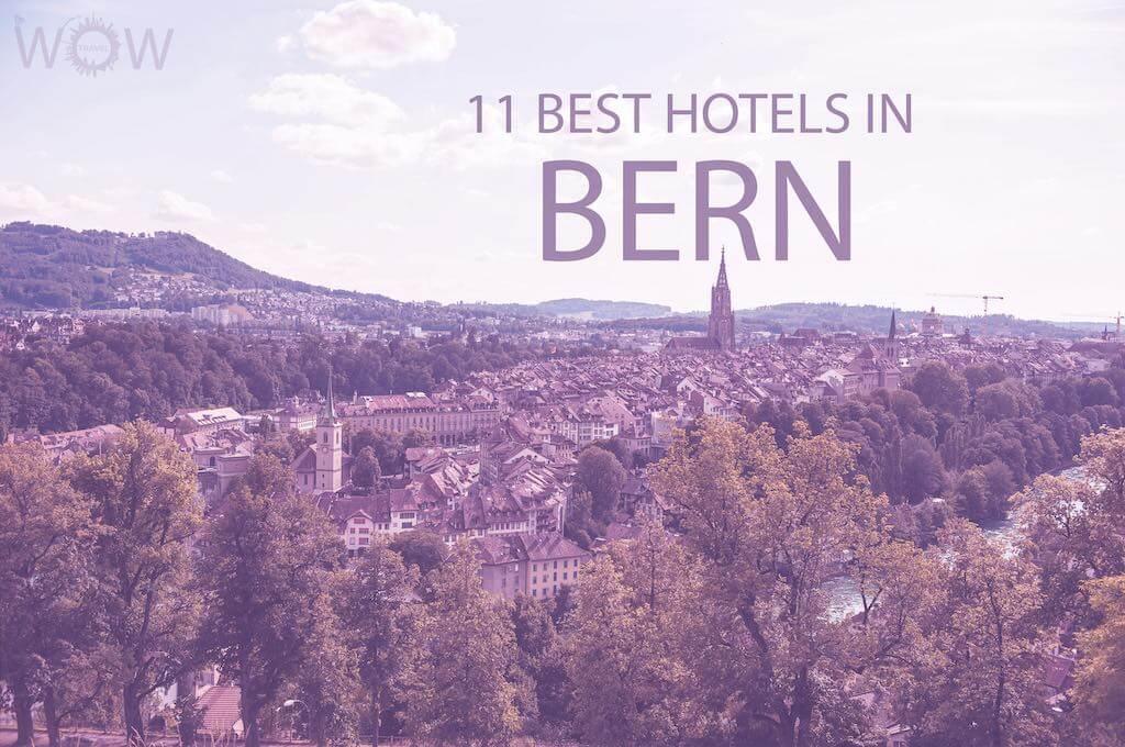 11 Best Hotels in Bern