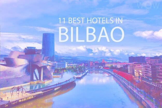 11 Best Hotels in Bilbao