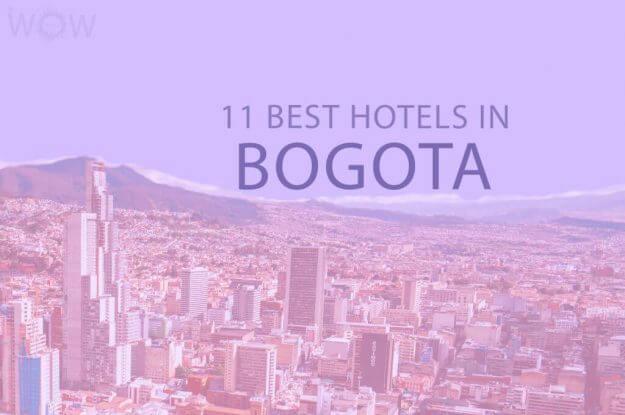 11 Best Hotels in Bogota