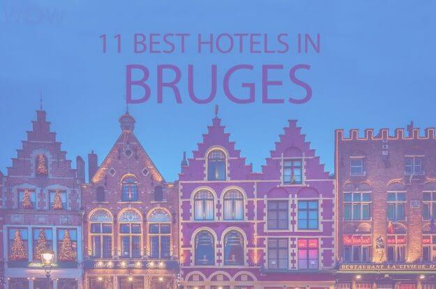11 Best Hotels in Bruges, Belgium