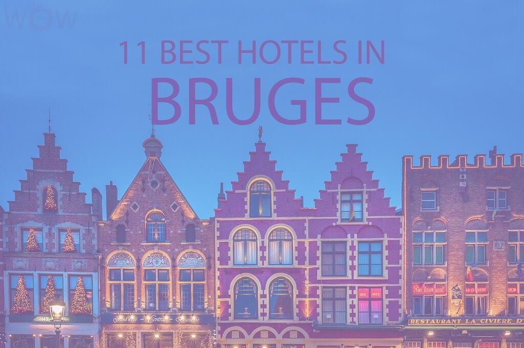 11 Best Hotels in Bruges, Belgium