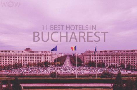 11 Best Hotels in Bucharest