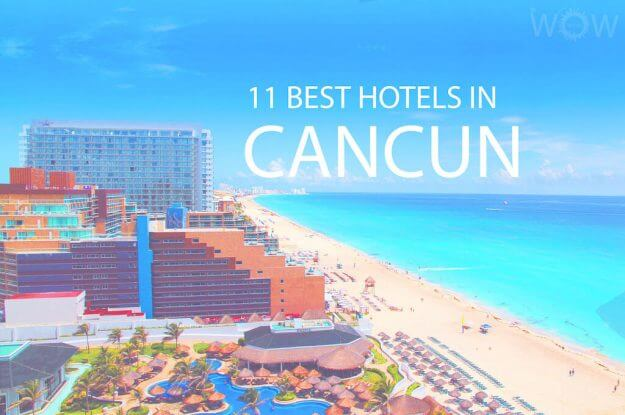 11 Best Hotels in Cancun