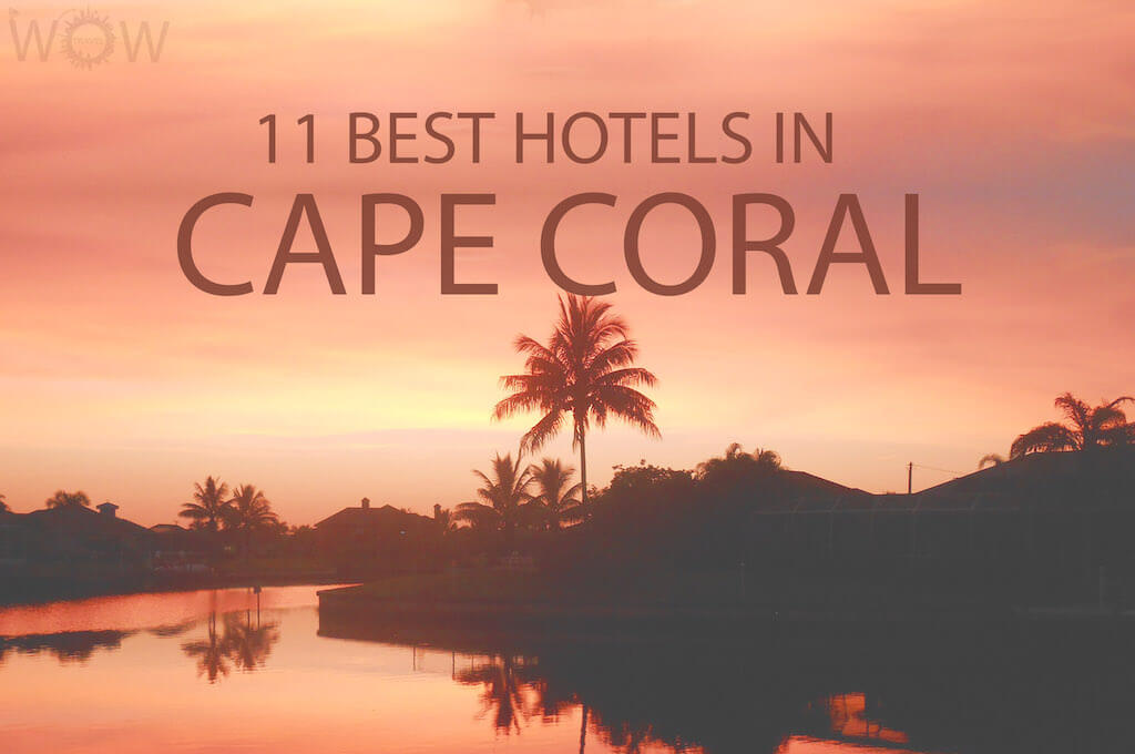 11 Best Hotels in Cape Coral, Florida