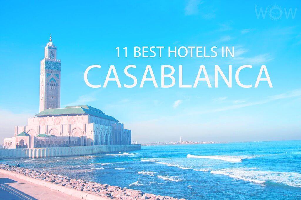 11 Best Hotels in Casablanca