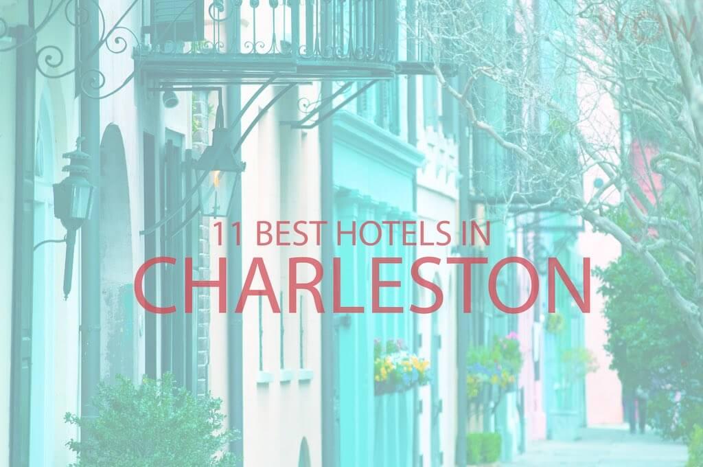 11 Best Hotels In Charleston South Carolina 2021 Wow Travel