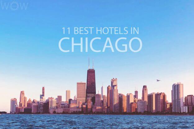 11 Best Hotels in Chicago