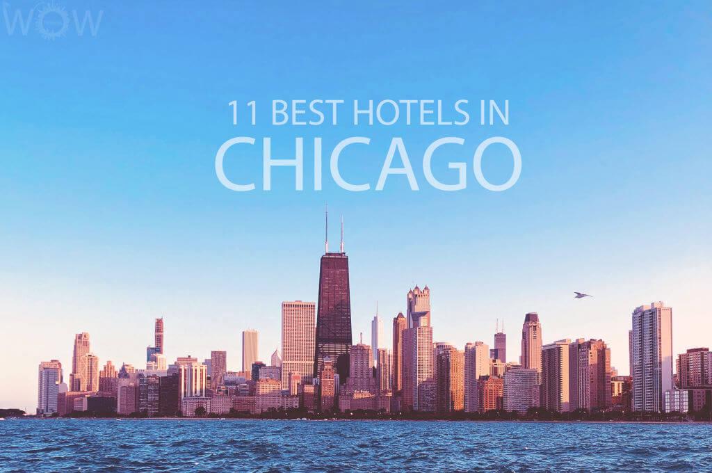 11 Best Hotels in Chicago
