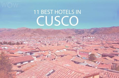 11 Best Hotels in Cusco