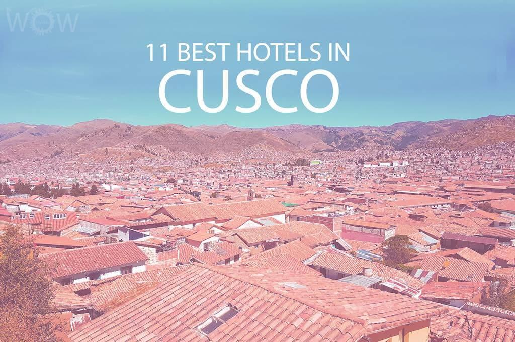 11 Best Hotels in Cusco