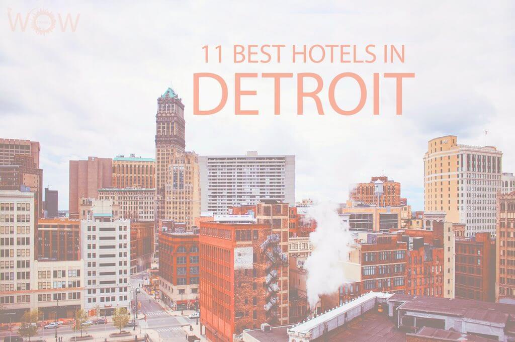 11 Best Hotels in Detroit