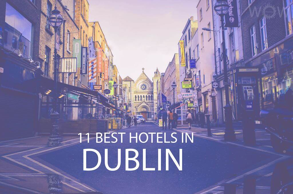 11 Best Hotels in Dublin