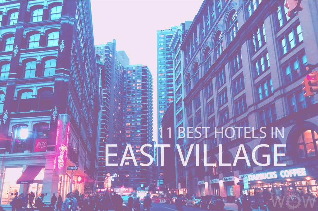 11 Best Hotels in East Village