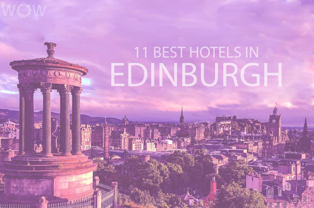 11 Best Hotels in Edinburgh