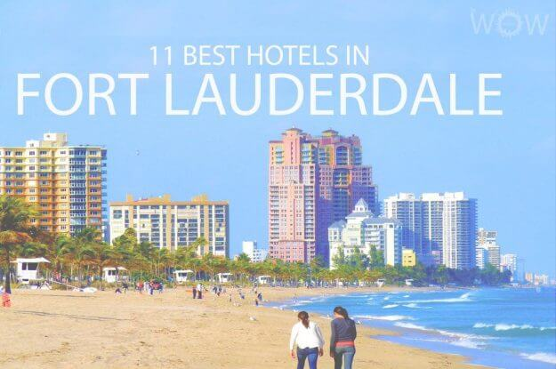 11 Best Hotels in Fort Lauderdale