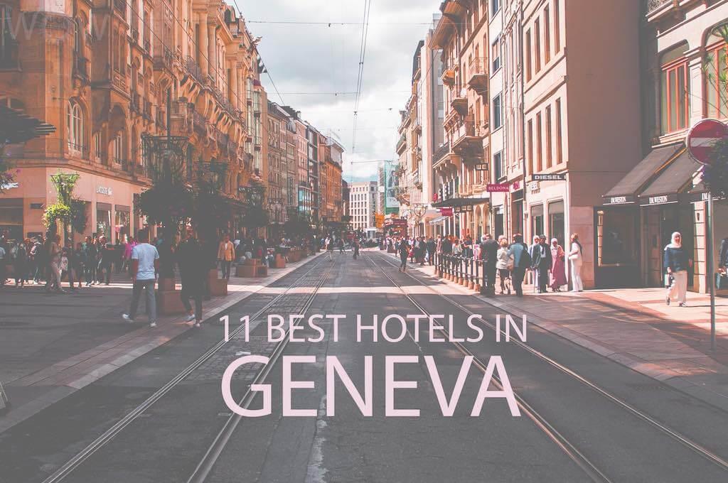 11 Best Hotels in Geneva