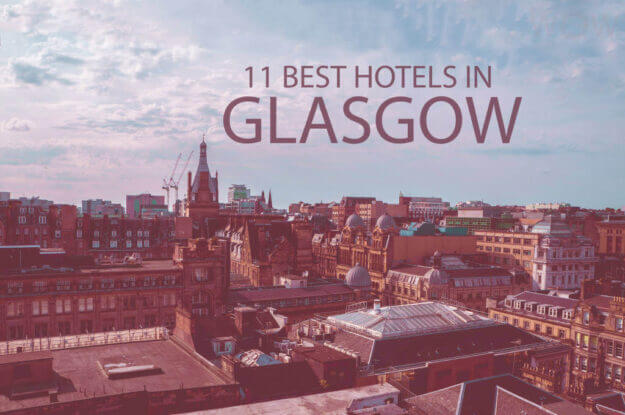 11 Best Hotels in Glasgow
