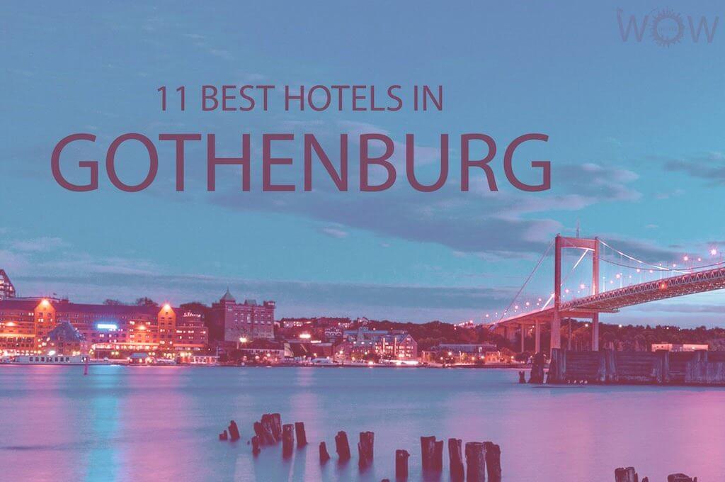 11 Best Hotels in Gothenburg, Sweden