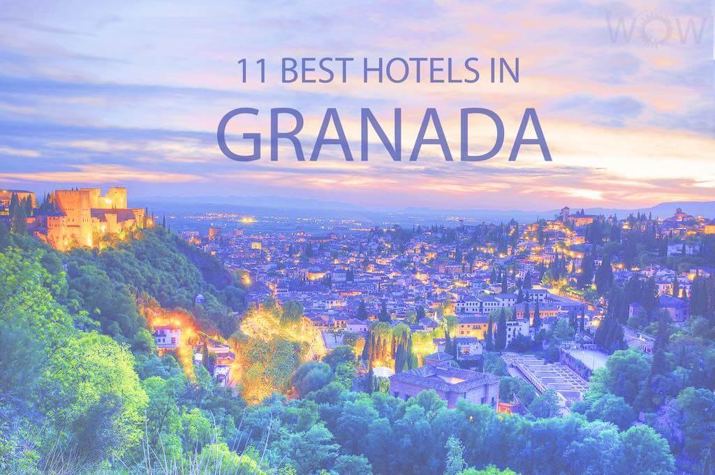 11 Best Hotels in Granada