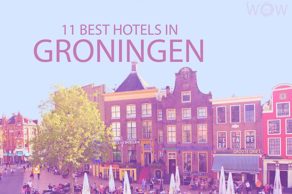 11 Best Hotels in Groningen