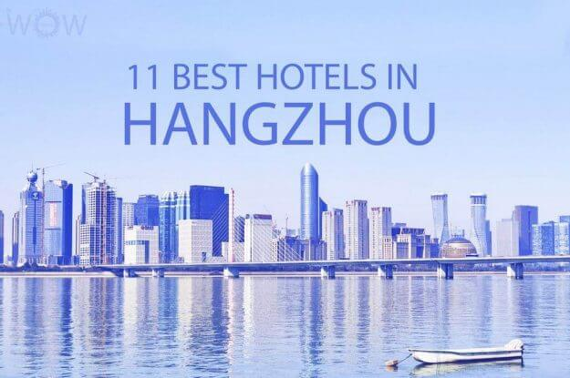 11 Best Hotels in Hangzhou