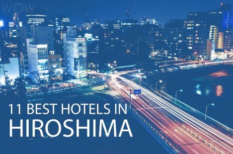 11 Best Hotels in Hiroshima