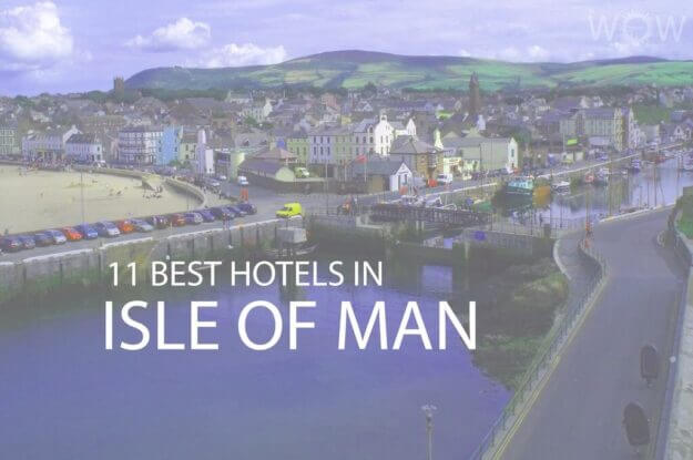 11 Best Hotels in Isle Of Man