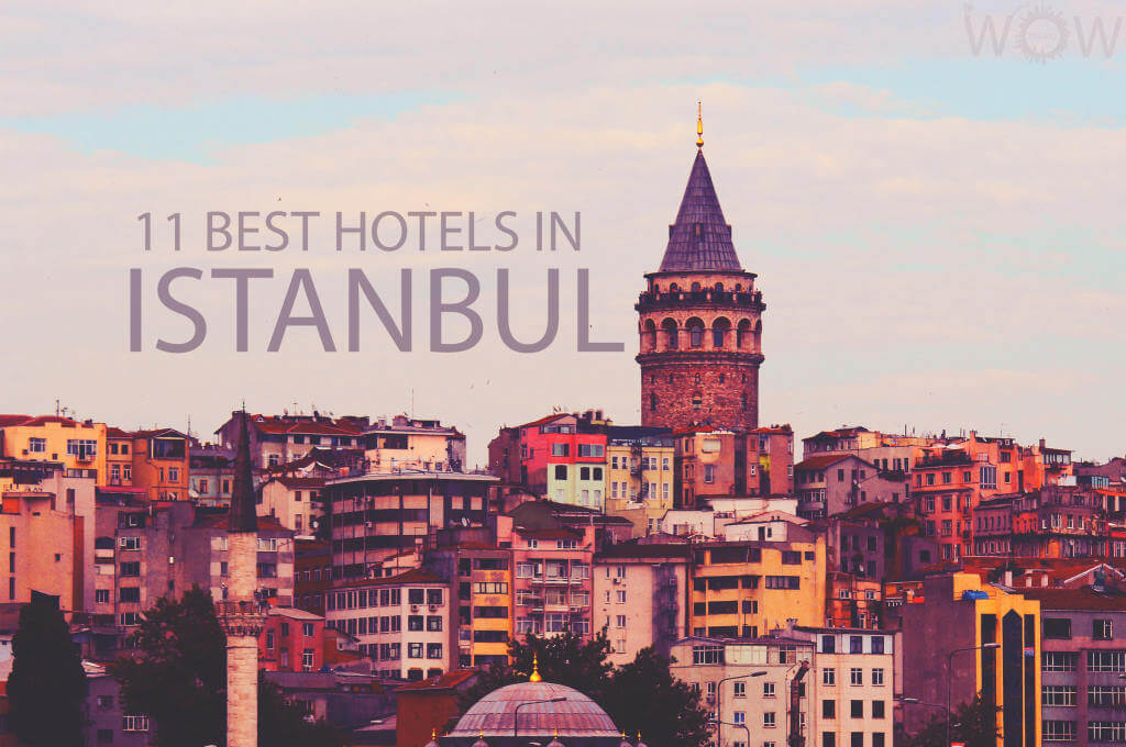 11 Best Hotels in Istanbul