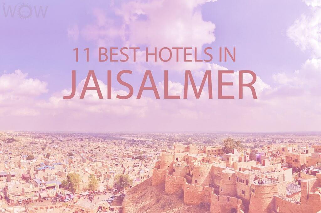 11 Best Hotels in Jaisalmer