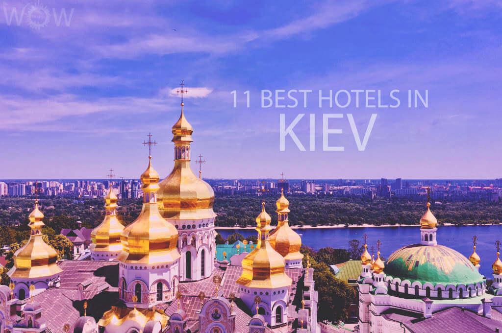 11 Best Hotels in Kiev